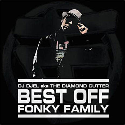 Cover: Fonky Family - Best Off (Mixed By Dj Djel A.k.a The Diamond Cutter)-2CD-FR-2011-H5N1