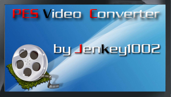 PES Video Converter v1.10 full by Jenkey1002