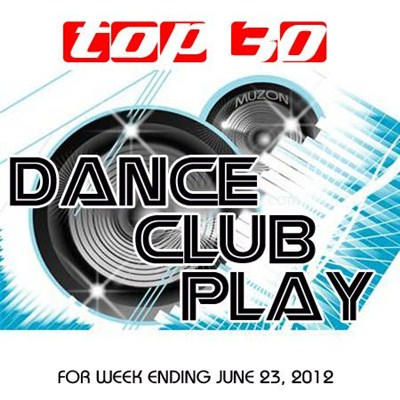 Top 30 Dance Club Play (23.06.2012) [Multi]