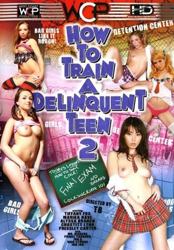 How To Train A Delinquent Teen 2 - West Coast - (2012/DVDRip/1.37 Gb)